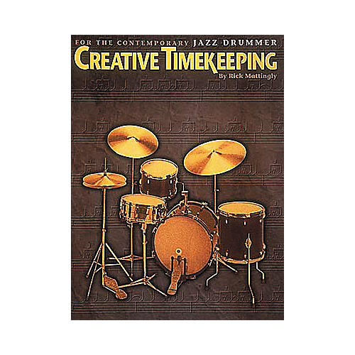 Hal Leonard Creative Timekeeping for the Contemporary Jazz Drummer
