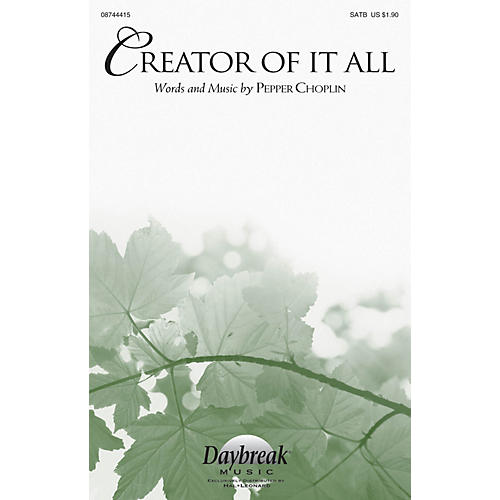 Daybreak Music Creator of It All SATB composed by Pepper Choplin
