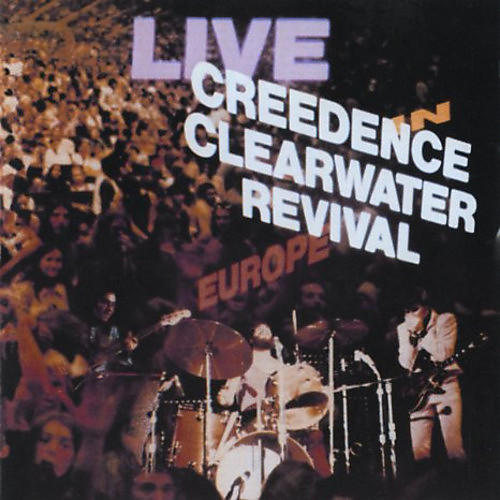 Alliance Creedence Clearwater Revival - Creedence Clearwater Revival Live In Europe