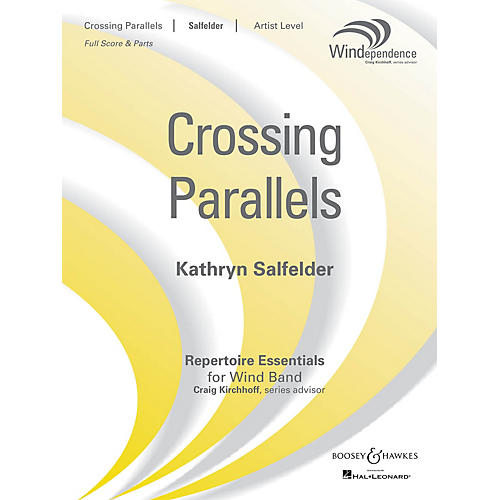 Boosey and Hawkes Crossing Parallels (Score Only) Concert Band Level 5 Composed by Kathryn Salfelder