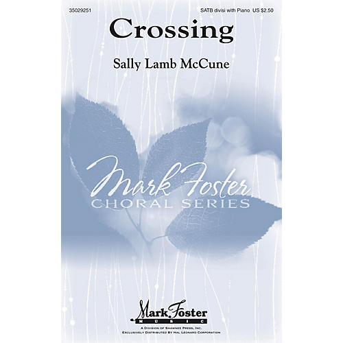 Mark Foster Crossing SATB composed by Sally Lamb McCune