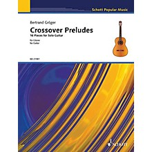 Schott Crossover Preludes (16 Pieces for Solo Guitar) Guitar Series Softcover
