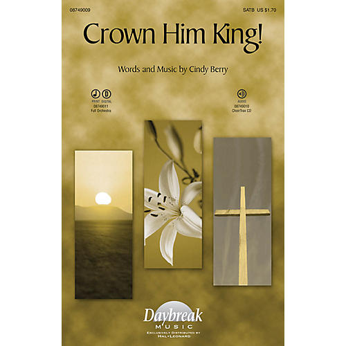 Daybreak Music Crown Him King! CHOIRTRAX CD Composed by Cindy Berry