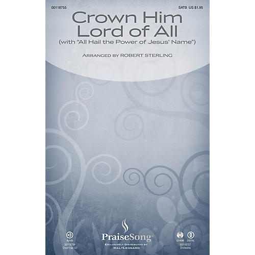 PraiseSong Crown Him Lord of All (with All Hail the Power of Jesus' Name) SATB arranged by Robert Sterling
