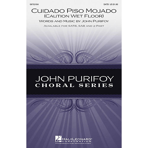 Hal Leonard Cuidado Piso Mojado (Caution, Wet Floor) SATB composed by John Purifoy
