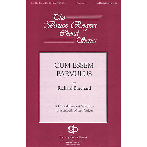 Gentry Publications Cum Essem Parvulus SSAATTBB A Cappella composed by Richard Burchard