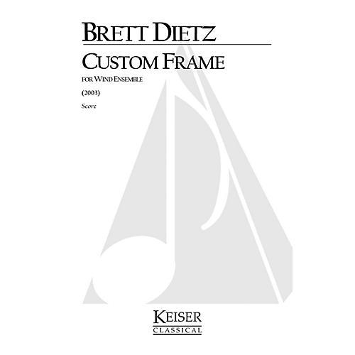 Lauren Keiser Music Publishing Custom Frame (for Wind Ensemble) LKM Music Series by Brett William Dietz