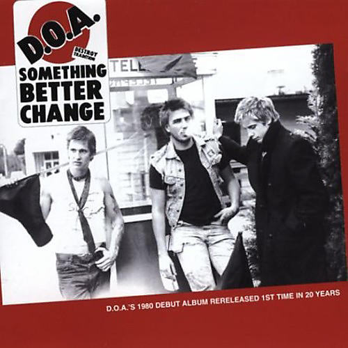 Alliance D.O.A. - Something Better Change