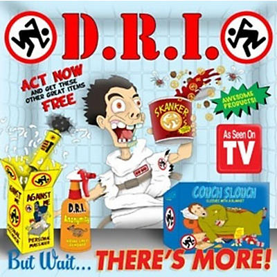 D.R.I. - But Wait ... There's More!