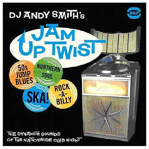 Alliance DJ Andy Smith - DJ Andy Smith's Jam Up Twist