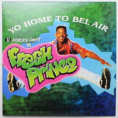 DJ Jazzy Jeff & Fresh Prince - Yo Home To Bel Air / Parents Just Don't Understand