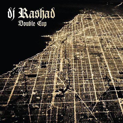 Alliance DJ Rashad - Double Cup
