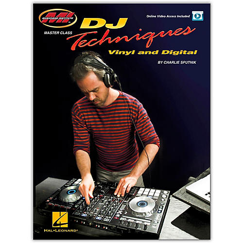 Musicians Institute DJ Techniques - Vinyl and Digital - Musicians Institute Press Master Class Series Book/Video Online