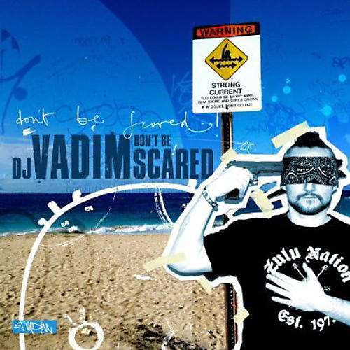 Alliance DJ Vadim - Don't Be Scared