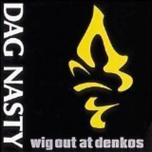 Alliance Dag Nasty - Wig Out at Denko's