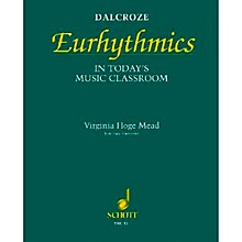Schott Dalcroze Eurhythmics in Today's Music Classroom (Orff)