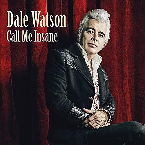 Alliance Dale Watson - Call Me Insane
