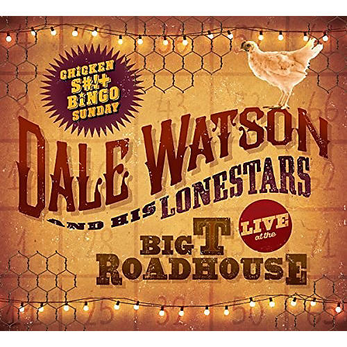 Alliance Dale Watson - Live At The Big T Roadhouse -chicken Shit & Bingo
