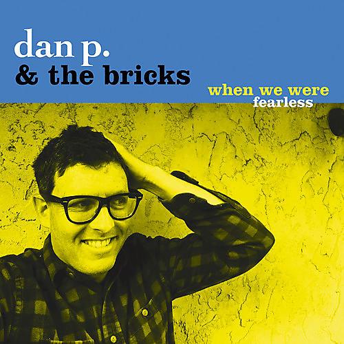 Alliance Dan P & Bricks - When We Were Fearless
