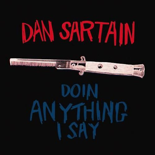 Alliance Dan Sartain - Doin' Anything I Say