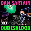 Alliance Dan Sartain - Dudesblood thumbnail
