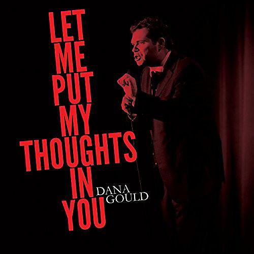Alliance Dana Gould - Let Me Put My Thoughts In You