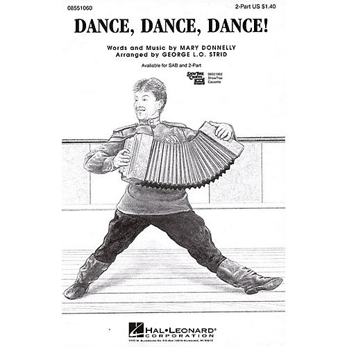 Hal Leonard Dance, Dance, Dance! 2-Part arranged by George L.O. Strid
