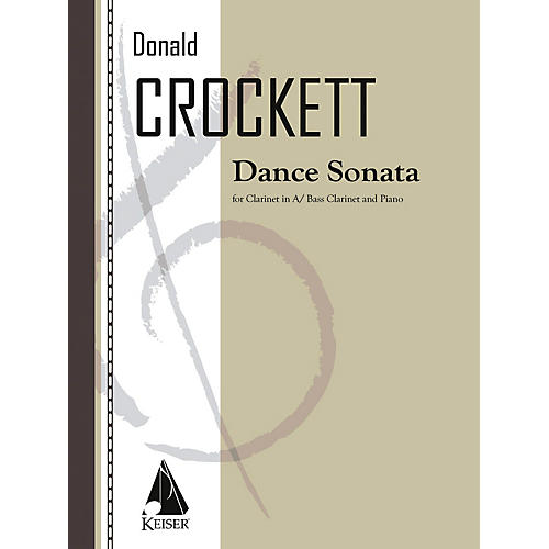 Lauren Keiser Music Publishing Dance Sonata for Clarinet in a (And Bass Clarinet) and Piano LKM Music Softcover by Donald Crockett