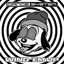 Dance System - Wind Em Up