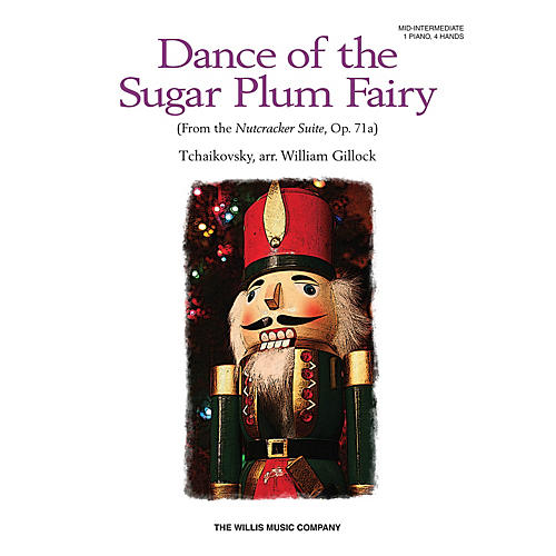 Willis Music Dance of the Sugar Plum Fairy Willis Series by Pyotr Il'yich Tchaikovsky (Level Mid-Inter)