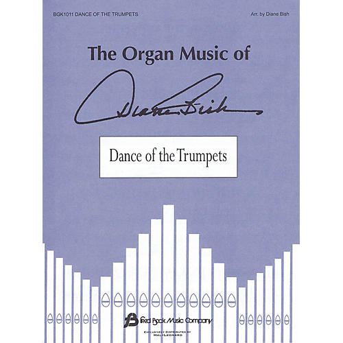 Fred Bock Music Dance of the Trumpets (The Organ Music of Diane Bish Series)
