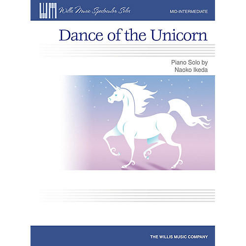 Willis Music Dance of the Unicorn (Mid-Inter Level) Willis Series by Naoko Ikeda