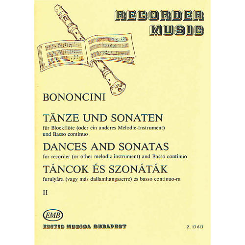 Editio Musica Budapest Dances & Sonatas for Recorder (or Other Melodic Instruments) EMB Series by Giovanni Bononcini