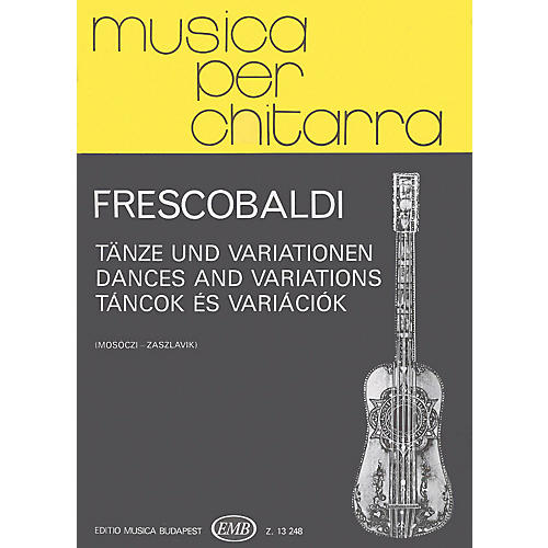 Editio Musica Budapest Dances and Variations (Guitar Solo) EMB Series Composed by Girolamo Frescobaldi