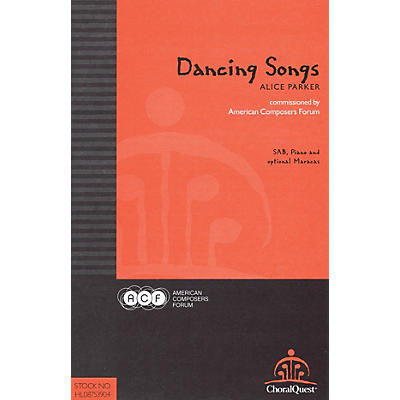 American Composers Forum Dancing Songs (Commissioned by American Composers Forum) SA(T)B composed by Alice Parker