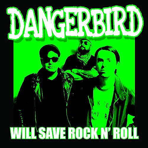 Alliance Dangerbird - Will Save Rock N' Roll