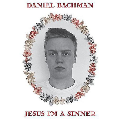 Alliance Daniel Bachman - Jesus Im a Sinner