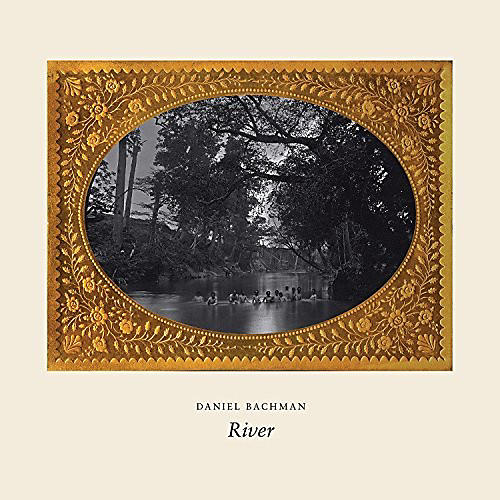 Alliance Daniel Bachman - River