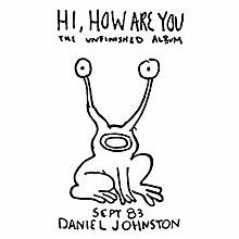 Daniel Johnston - Hi How Are You - Yip / Jump Music
