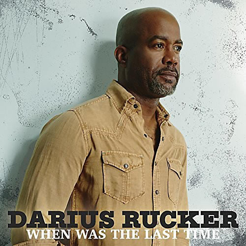 Alliance Darius Rucker - When Was The Last Time