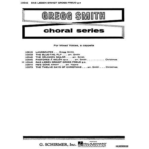 G. Schirmer Das Lieben Bringt Gross Freud, Love Can  Bring Great Joy A Cappella German English SATB