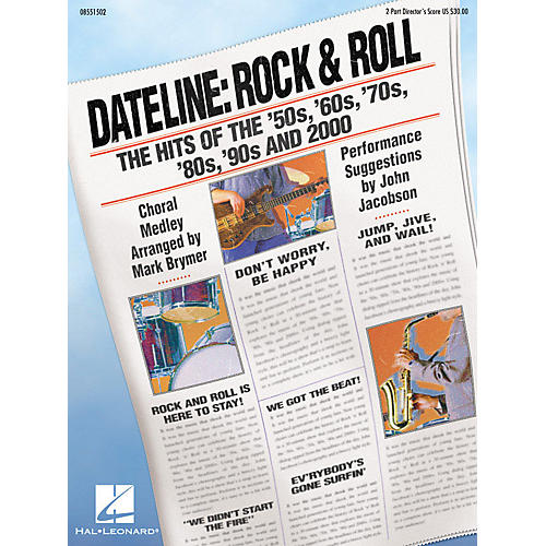 Hal Leonard Dateline: Rock & Roll - The Hits of the '50s, '60s, '70s, '80s, '90s and 2000 2-Part Score by Mark Brymer