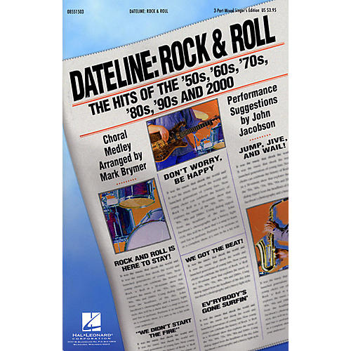 Hal Leonard Dateline: Rock & Roll - The Hits of the '50s, '60s, '70s, '80s, '90s and 2000 3 Part Singer by Mark Brymer
