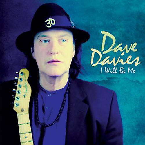 Alliance Dave Davies - I Will Be Me