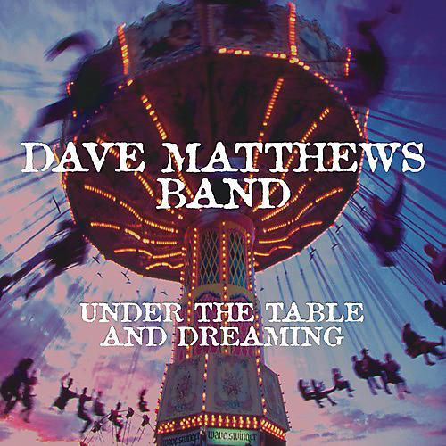Alliance Dave Matthews - Under The Table And Dreaming
