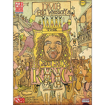 Cherry Lane Dave Matthews Band - Big Whiskey And The Groogrux King Tab Book