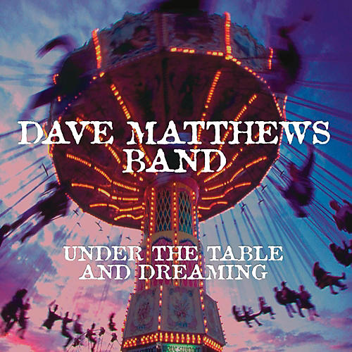 Sony Dave Matthews Band  - Under The Table And Dreaming