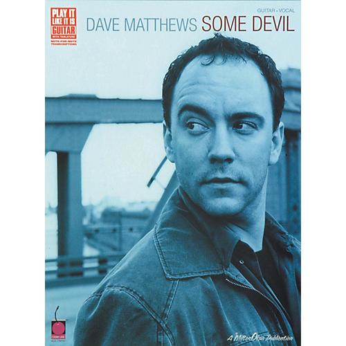Cherry Lane Dave Matthews Some Devil Guitar Tab Songbook