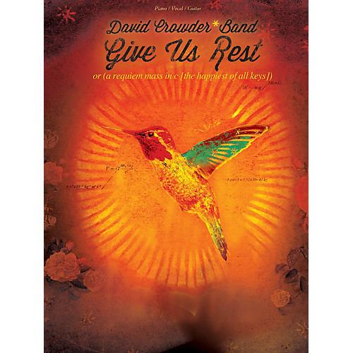 Hal Leonard David CrowderBand - Give Us Rest Piano/Vocal/Guitar songbook