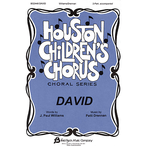 Fred Bock Music David (Houston Children's Chorus Choral Series) 2-Part composed by J. Paul Williams